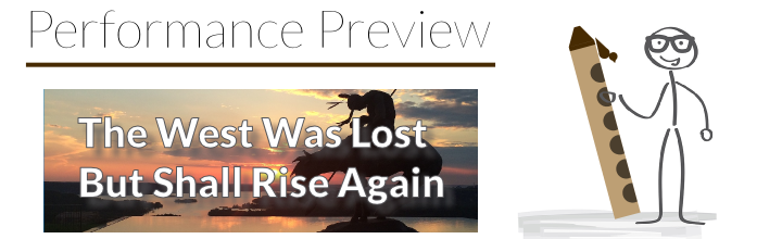 Performance Preview: Etude No. 16 – The West Was Lost but Shall Rise Again