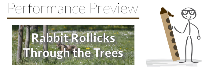 Performance Preview: Etude No. 26 – Rabbit Rollicks Through the Trees
